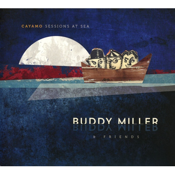 Miller,Buddy Cayamo Sessions at Sea
