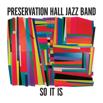 Preservation Hall Jazz Band So It Is