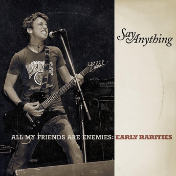 Say Anything All My Friends Are Enemies: Early Rarities