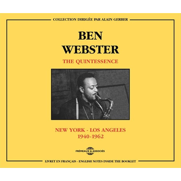 Webster,Ben The Quintessence,New York-Los Angeles (1940-196