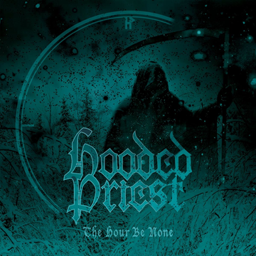 Hooded Priest Hour Be None