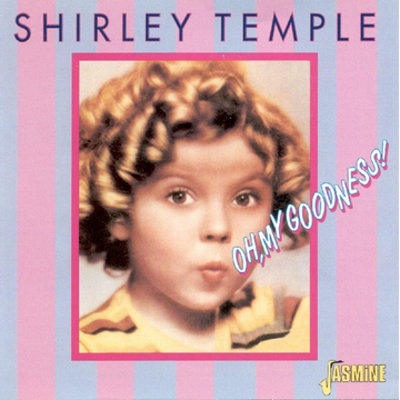 Temple,Shirley Oh My Goodness