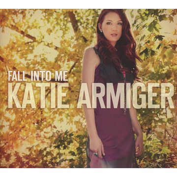 Armiger,Katie Fall into Me