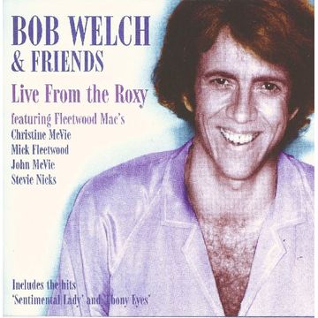 Welch,Bob Live from the Roxy