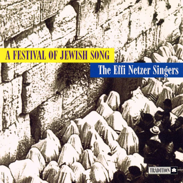 EFFI NERZER SINGERS,THE Festival of Jewish Song [Tradition]