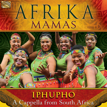 Afrika Mamas Iphupho: A Cappella from South Africa