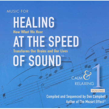 Campbell,Don Music for Healing at the Speed of Sound, Vol. 1: Calm & Relaxing