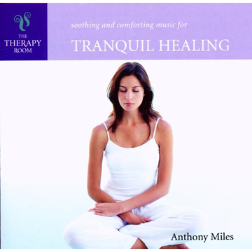 Miles,Anthony Tranquil Healing