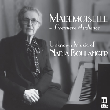 Various Mademoiselle - Première Audience: Unknown Music of Boulanger