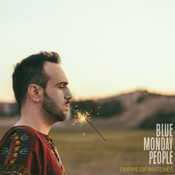 Blue Monday People Empire of Matches