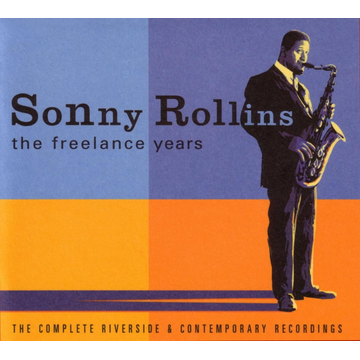 ROLLINS,SONNY Freelance Years: The Complete Riverside and Contemporary Recordings