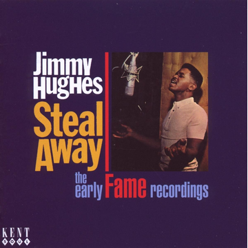 Hughes,Jimmy Steal Away-The Early Fame Recordings