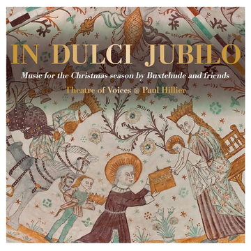 Hillier,Paul In Dulci Jubilo: Music for the Christmas Season by Buxtehude and Friends