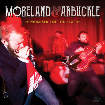 Moreland & Arbuckle Promised Land or Bust