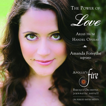 Apollo's Fire Power of Love: Arias from Handel Operas