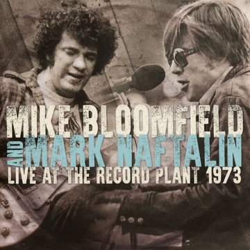 Bloomfield,Mark And Naftalin,Mark Live at the Record Plant, 1973