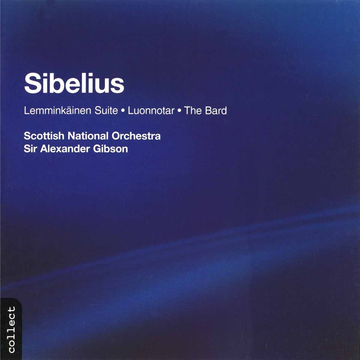 Gibson,Alexander/SNO Sibelius: Lemminkäinen Legends; Luonnotar; The Bard
