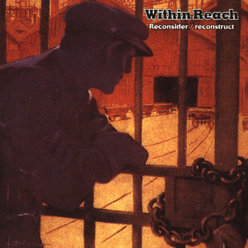 WITHIN REACH Reconsider Reconstruct