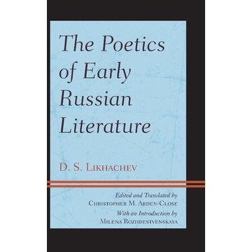 Likhachev, D. S. The Poetics of Early Russian Literature