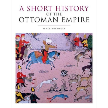 Worringer, Renee ISBN A Short History of the Ottoman Empire book English 376 pages