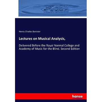 Banister, Henry Charles Lectures on Musical Analysis,