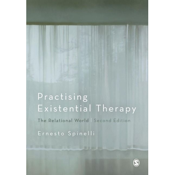Spinelli, Ernesto Practising Existential Therapy
