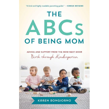 Bongiorno, Karen The ABCs of Being Mom