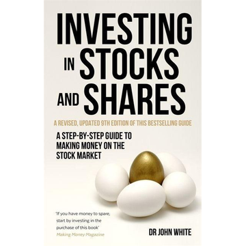 White, Dr John Investing in Stocks and Shares, 9th Edition