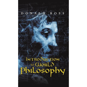 Ross, Donald Introduction to World Philosophy