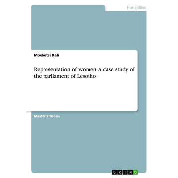 Kali, Moeketsi Representation of women. A case study of the parliament of Lesotho