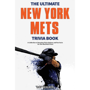Walker, Ray The Ultimate New York Mets Trivia Book
