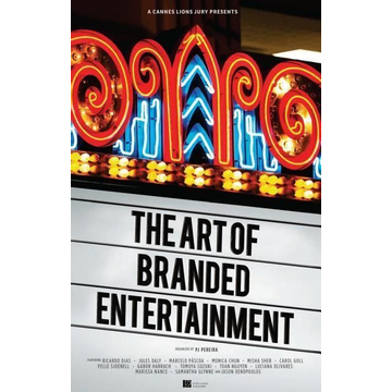 Pereira, Pj A Cannes Lions Jury Presents: The Art of Branded Entertainment