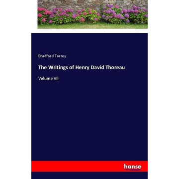 Torrey, Bradford The Writings of Henry David Thoreau
