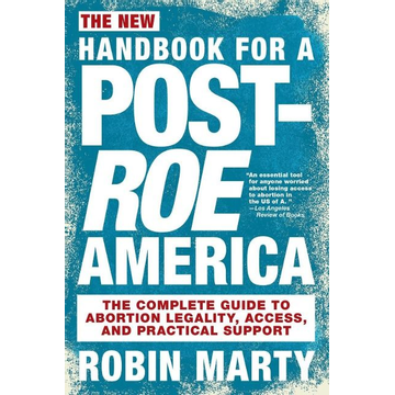 Marty, Robin The New Handbook For A Post-roe America