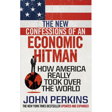 Perkins, John The New Confessions of an Economic Hit Man