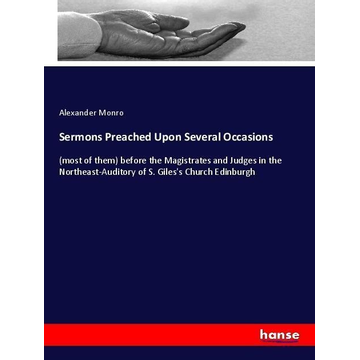 Monro, Alexander Sermons Preached Upon Several Occasions