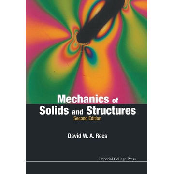 Rees, David W A Mechanics of Solids and Structures