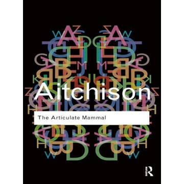 Aitchison, Jean (University of Oxford, UK) The Articulate Mammal