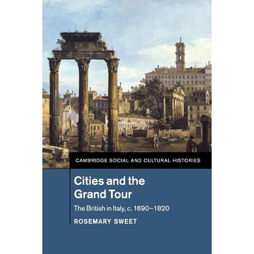 Sweet, Rosemary Cities and the Grand Tour