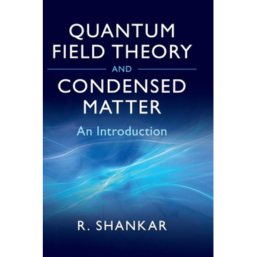 Shankar, Ramamurti Quantum Field Theory and Condensed Matter