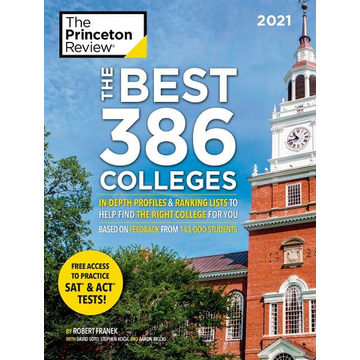 The Princeton Review The Best 386 Colleges, 2021: In-Depth Profiles & Ranking Lists to Help Find the Right College for You