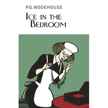 Wodehouse, P. G. Ice in the Bedroom