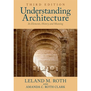 Roth, Leland M. Roth, L: Understanding Architecture