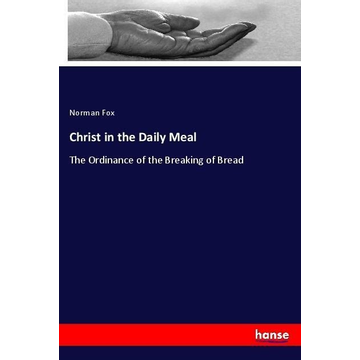 Fox, Norman Christ in the Daily Meal
