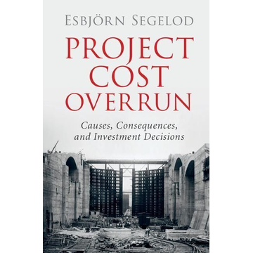 Segelod, Esbjörn Project Cost Overrun: Causes, Consequences, and Investment Decisions