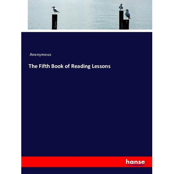 Anonymous The Fifth Book of Reading Lessons