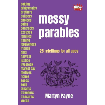 Payne, Martyn Messy Parables