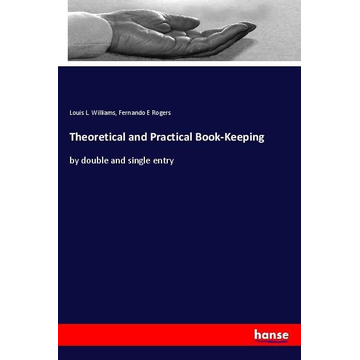 Williams, Louis L. Theoretical and Practical Book-Keeping