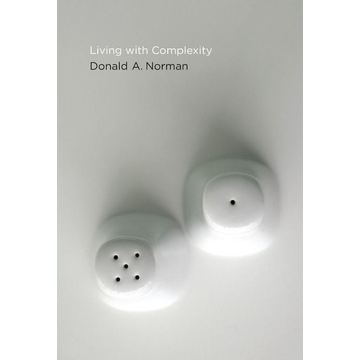 Norman, Donald A. Living with Complexity