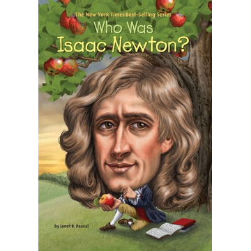 Pascal, Janet B. ISBN Who Was Isaac Newton?